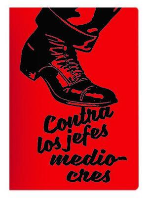 CONTRA LOS JEFES MEDIOCRES