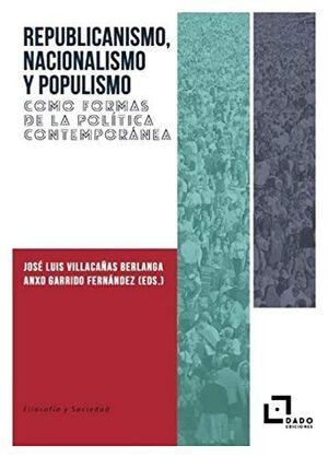 REPUBLICANISMO, NACIONALISMO Y POPULISMO COMO FORMAS DE LA POLÍTICA CONTEMPORÁNE