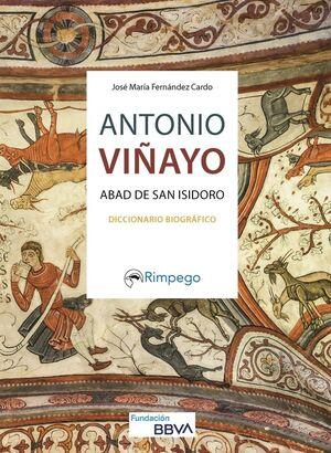 ANTONIO VIÑAYO. ABAD DE SAN ISIDORO. DICCIONARIO BIOGRAFICO