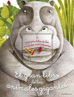 EL GRAN LIBRO DE LOS ANIMALES GIGANTES / EL PEQUEÑO LIBRO DE LOS ANIMALES MÁS PE