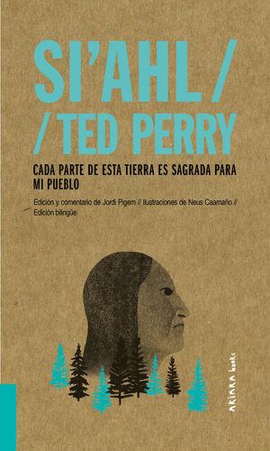 SI'AHL / TED PERRY: CADA PARTE DE ESTA TIERRA ES SAGRADA PARA MI PUEBLO