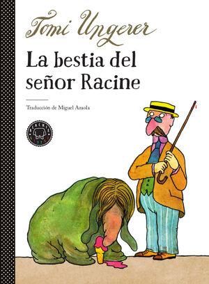 LA BESTIA DEL SEÑOR RACINE