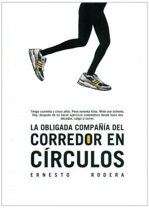 LA OBLIGADA COMPAÑÍA DEL CORREDOR EN CÍRCULOS