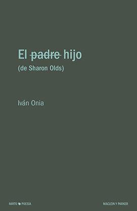 EL HIJO (DE SHARON OLDS)