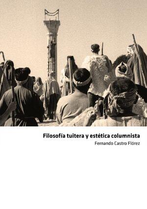 FILOSOFÍA TUITERA Y ESTÉTICA COLUMNISTA